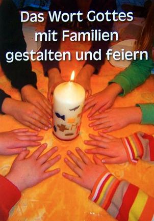 Das Wort Gottes mit Familien gestalten und feiern