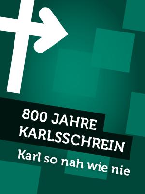 800 Jahre Karlsschrein